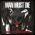 Raffica di mazzate per i Man Must Die