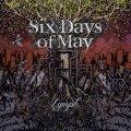 Esordio discografico con il botto per i Six Days Of May