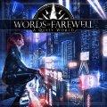 Words Of Farewell: il loro terzo e spettacolare nuovo lavoro
