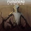 """Electro/Alternative italiano : """"Dentro"""", il nuovo disco dei Fumonero"""