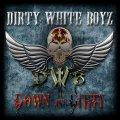 Dirty White Boyz: una gran dose di Melodic Hard Rock per le nostre orecchie!