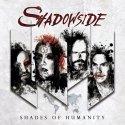 se avete voglia di un heavy moderno e potente allora potete affidarvi alle buone mani degli Shadowside!