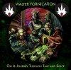 Walter Fornication: buone idee rovinate da una produzione pessima ed un'esecuzione se possibile anche peggiore