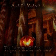 Alex Murgia: The Memories Of Past Life (Enigma, A Destiny Untouched)