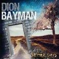 West coast aor dal tocco moderno e radiofonico per Dion Bayman