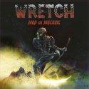 I Wretch tirano dritto per la propria strada fatta di heavy classico e us power.