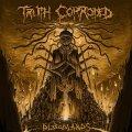 A distanza di sei anni torna la cattiveria dei Truth Corroded con il loro sesto album