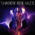 Classici all'ennesima potenza i francesi Shadow Breaker