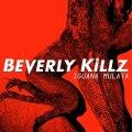 Beverly Killz: hard rock frizzante made in Italy!