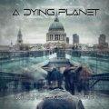 Prog Metal dal mood molto malinconico in questo secondo album degli A Dying Planet